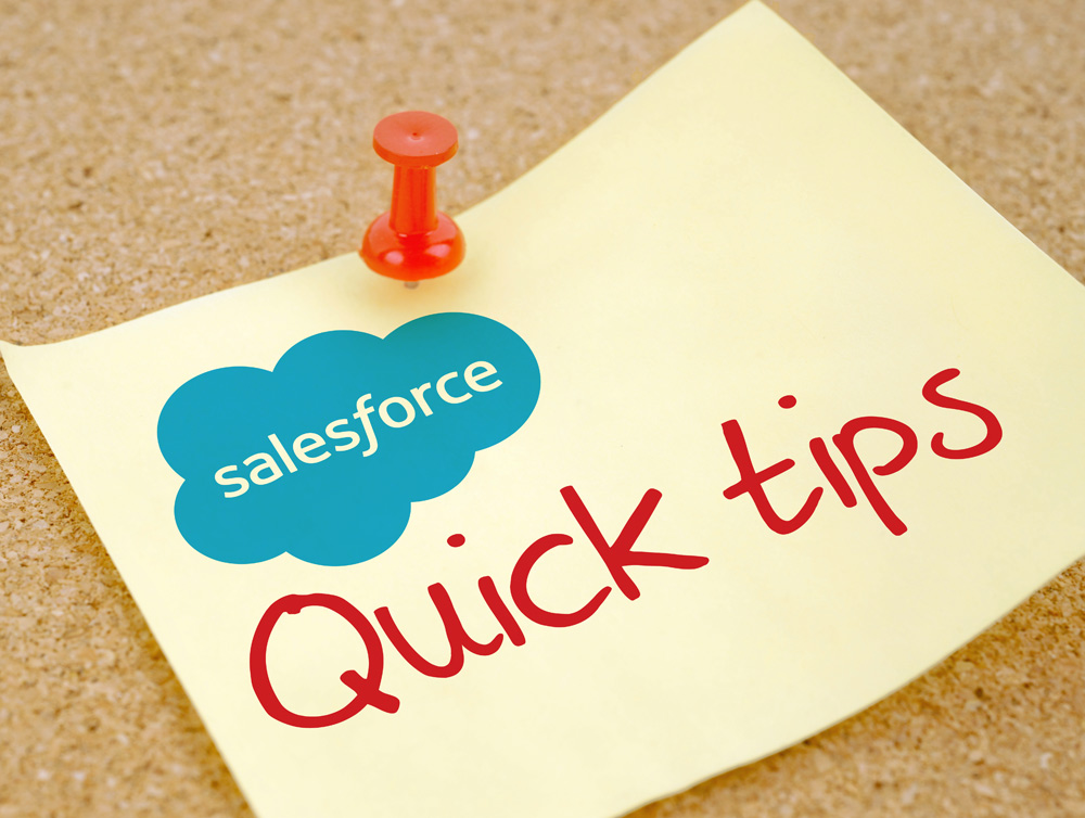 Salesforce tips to save you time